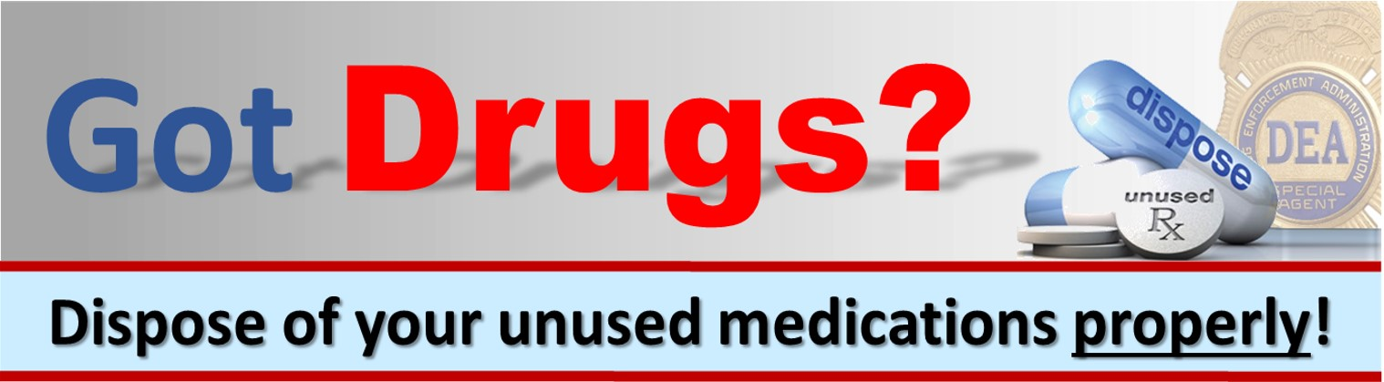 Got drugs?  Dispose of your unused medications properly.